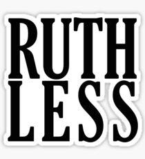 Ruthless! Sticker