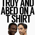 «Troy y Abed en AT Shirt» de politedemon