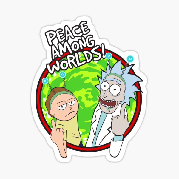 Peace Among Worlds Rick and Morty Funny Flipping Middle Finger shirt Fan Gift Sticker