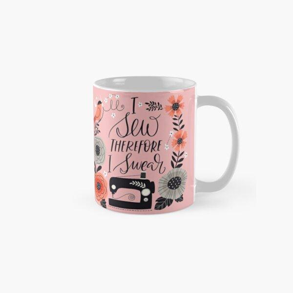 I Sew Therefore I Swear Classic Mug