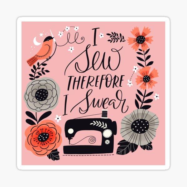 I Sew Therefore I Swear Sticker