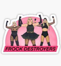 FROCK DESTROYERS - Drag Race UK Sticker