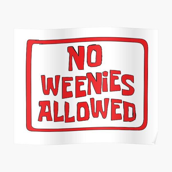 NO WEENIES ALLOWED Poster