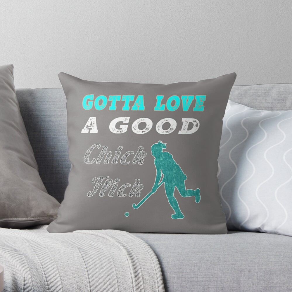 Funny Womens Field Hockey Gift Gotta Love a Good Chick Flick 2 Throw Pillow