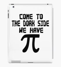 Come to the dork side we have pi geek funny nerd iPad Case/Skin
