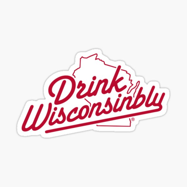 Drink Wisconsinably  Sticker