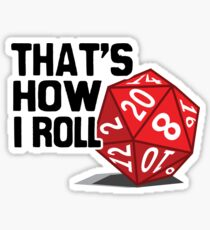 That's How I Roll Sticker