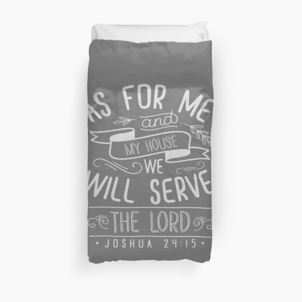 Christian Bible faith Joshua Me and my house lord design gift Duvet Cover