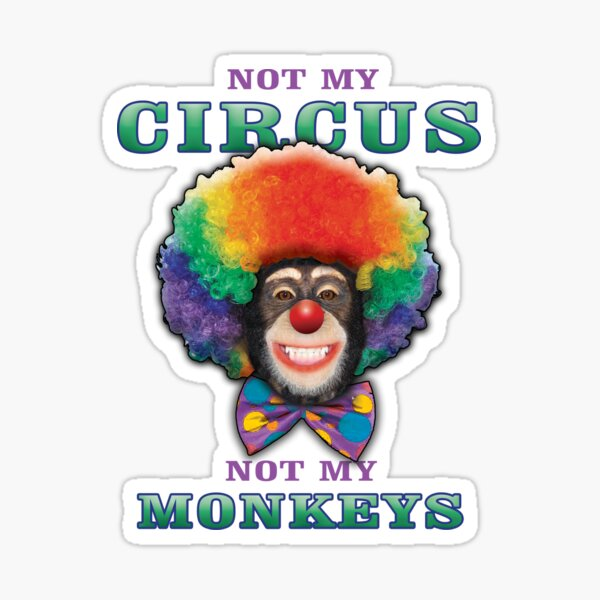 Not My Circus Stickers Redbubble