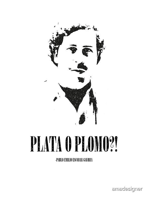 Plata O Plomo Art Prints Redbubble