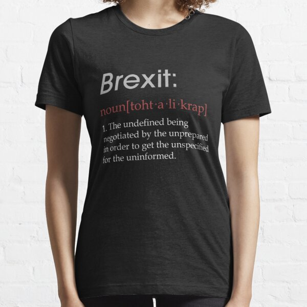 Funny Brexit defintion gift Essential T-Shirt