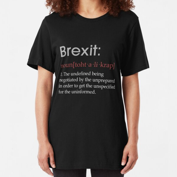 Funny Brexit defintion gift Slim Fit T-Shirt
