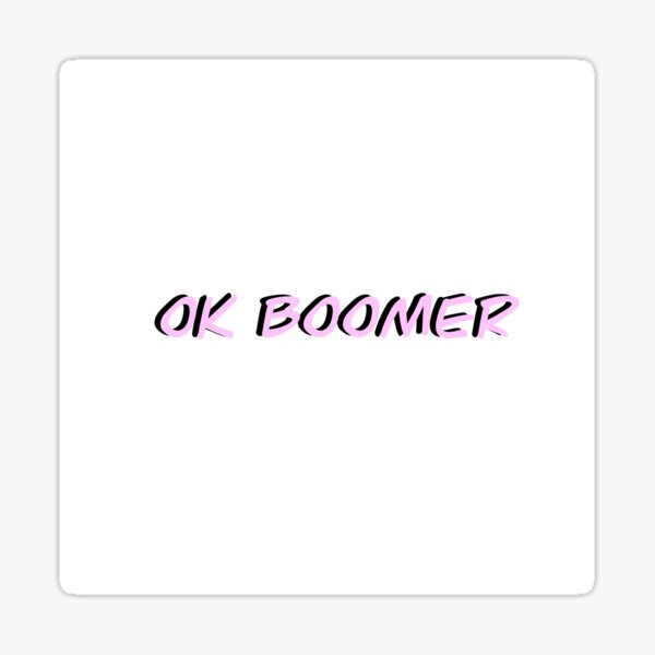 Ok Boomer Quote  Sticker