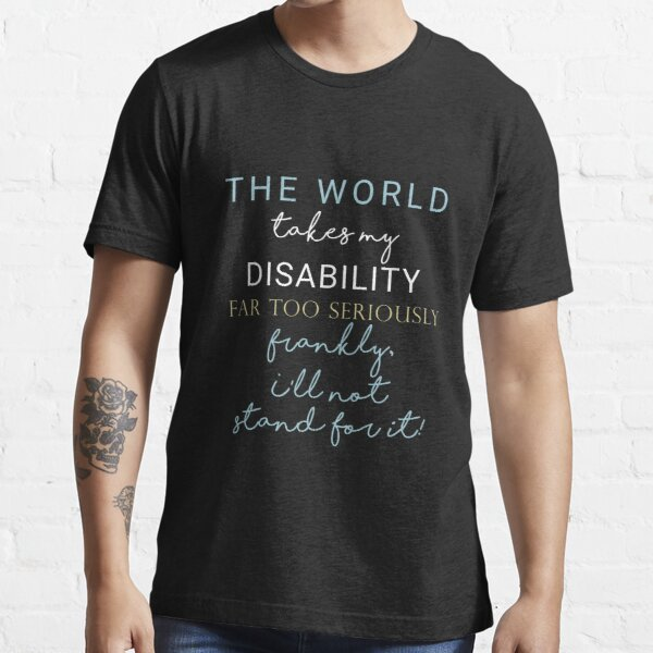 Funny Wheelchair Ill not stand for it Gift Deisgn Essential T-Shirt