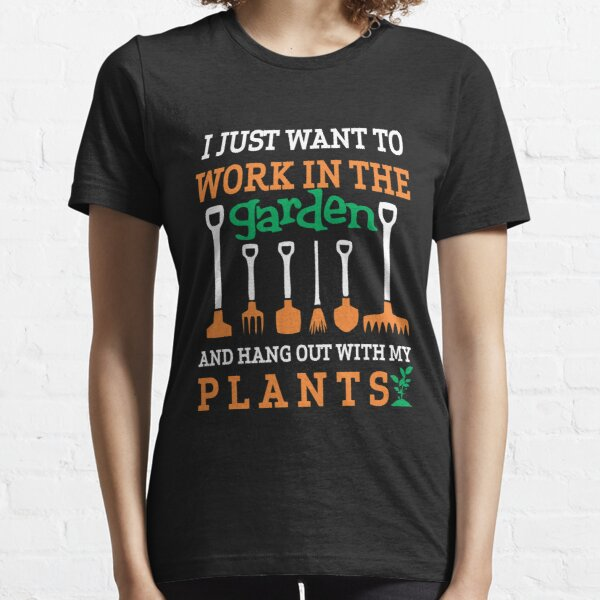 Funny Gardening & Garden Gifts I Just Want to Hang Out in The Garden & Hang Out With My Plants Essential T-Shirt