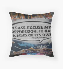 Please excuse my depression it has a mind of its own Throw Pillow