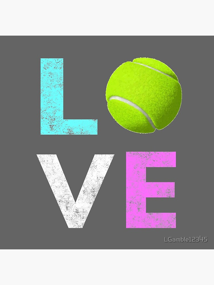 Awesome Tennis gift for Girls & Women LOVE Tennis Love by LGamble12345