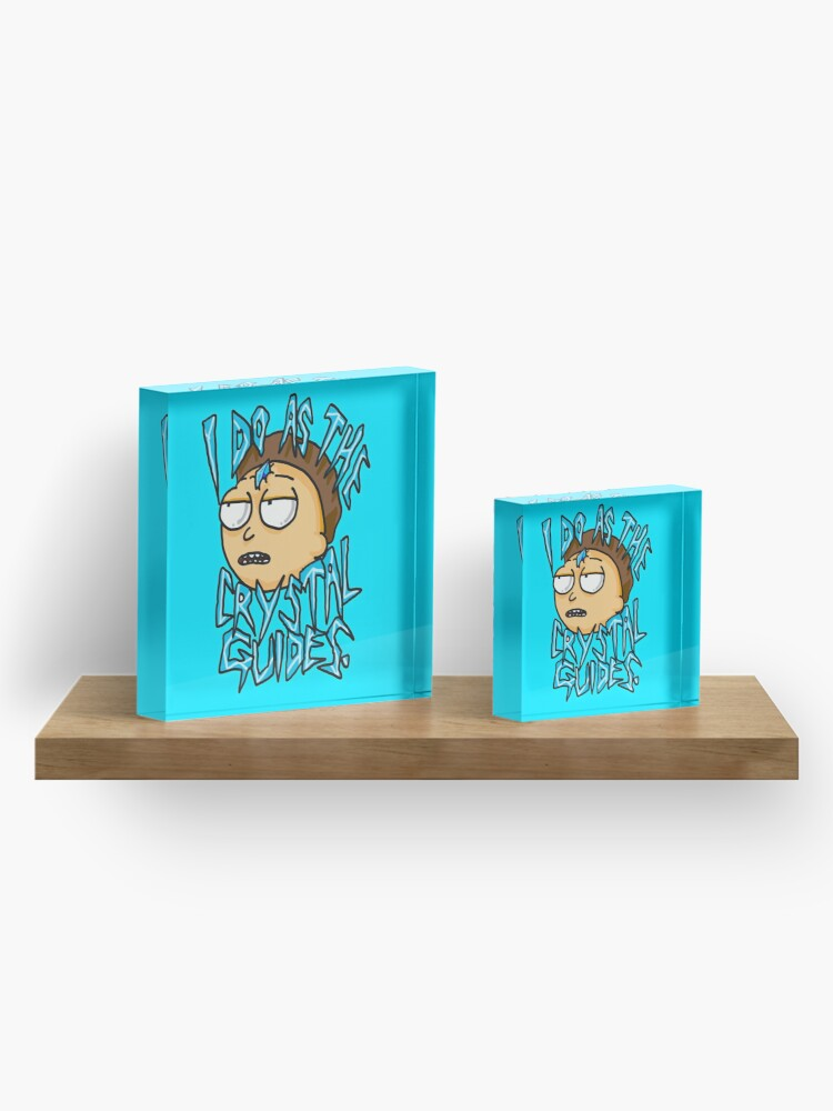 """Alternate view of Morty """"I Do As The Crystal Guides"""" quote from Rick and Morty™ Death Crystal Acrylic Block"""