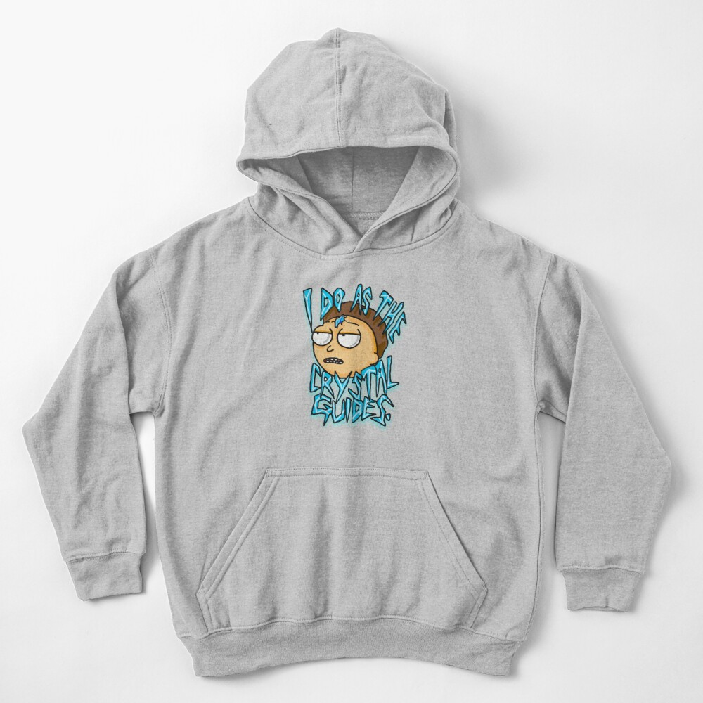 """Morty """"I Do As The Crystal Guides"""" quote from Rick and Morty™ Death Crystal Kids Pullover Hoodie"""