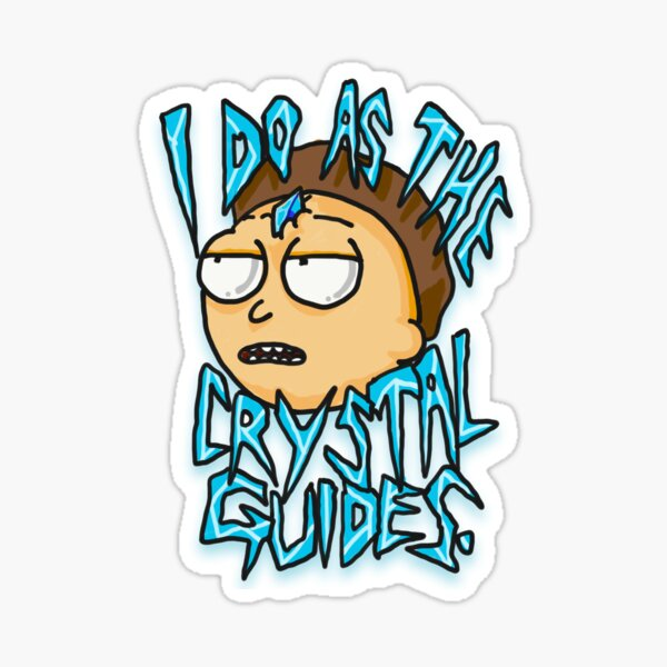 "Morty ""I Do As The Crystal Guides"" quote from Rick and Morty™ Death Crystal Sticker"