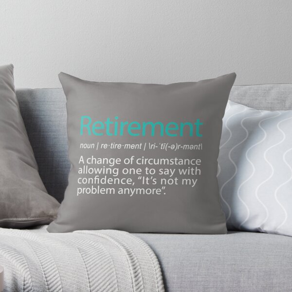 Funny Retirement Not my Problem anymore Gift design Throw Pillow