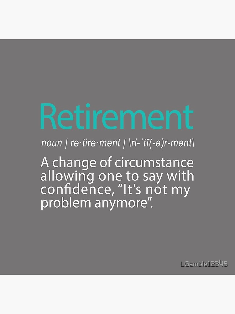 Funny Retirement Not my Problem anymore Gift design by LGamble12345