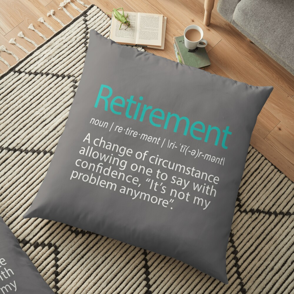 Funny Retirement Not my Problem anymore Gift design Floor Pillow