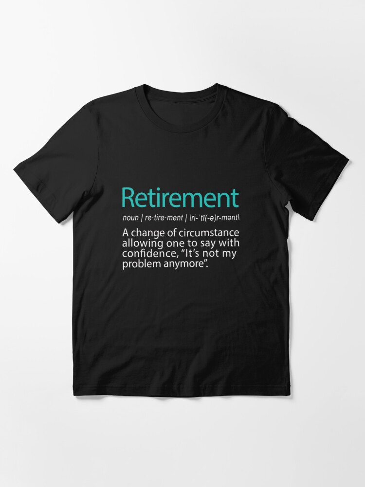Alternate view of Funny Retirement Not my Problem anymore Gift design Essential T-Shirt