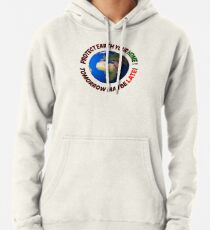 Protect Earth Your Home! Pullover Hoodie