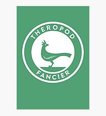 Theropod Fancier Print Photographic Print