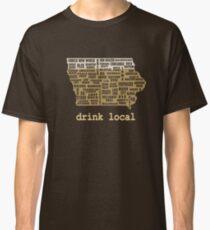 Drink Local - Iowa Beer Shirt Classic T-Shirt