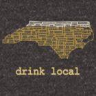 Drink Local - North Carolina Beer Shirt by uncmfrtbleyeti