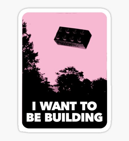 I Want to be Building… Sticker