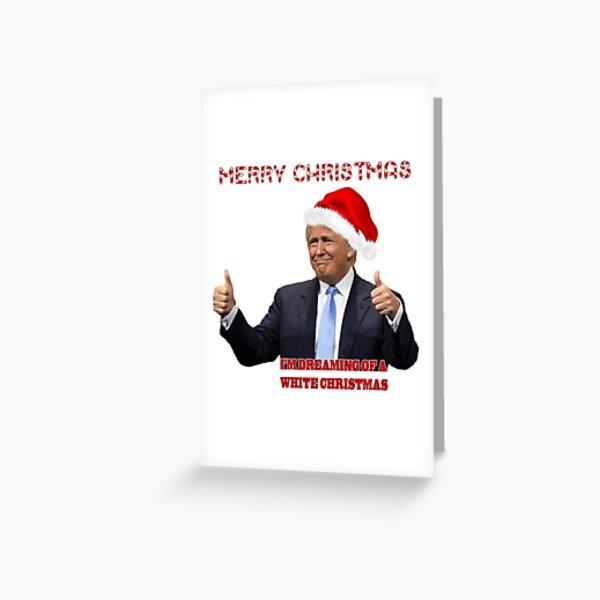 Funny Trump White Christmas  Greeting Card