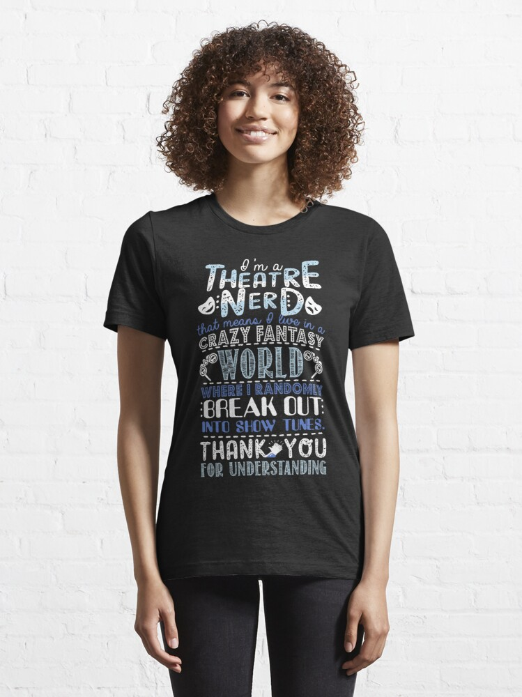 Alternate view of Theatre Nerd Funny Gift For Theatre Lovers Essential T-Shirt