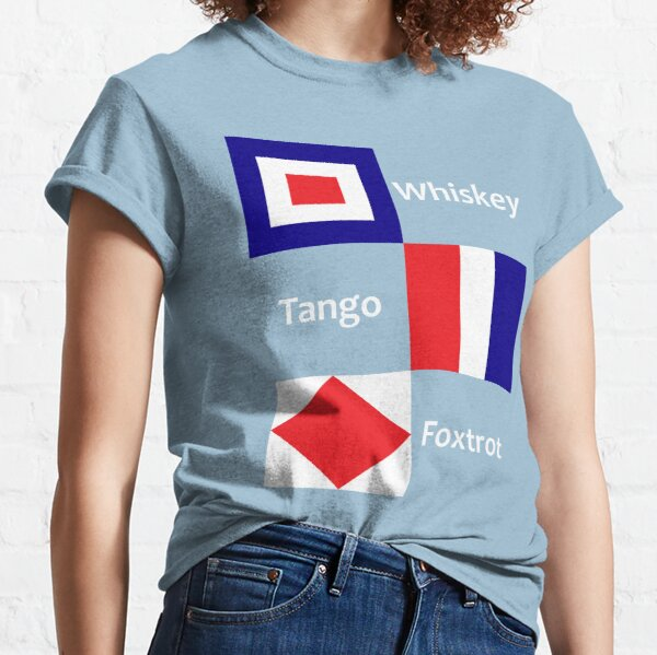 Whiskey Tango Foxtrot - Flags Classic T-Shirt