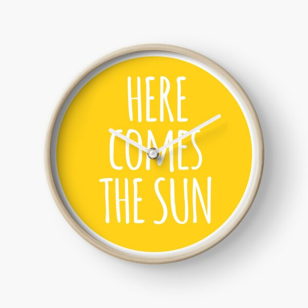 here comes the sun, word art, text design  Clock