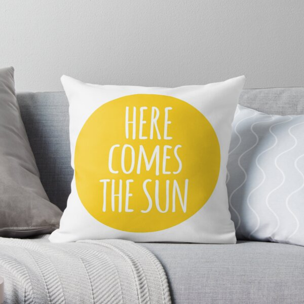 here comes the sun, word art, text design  Throw Pillow
