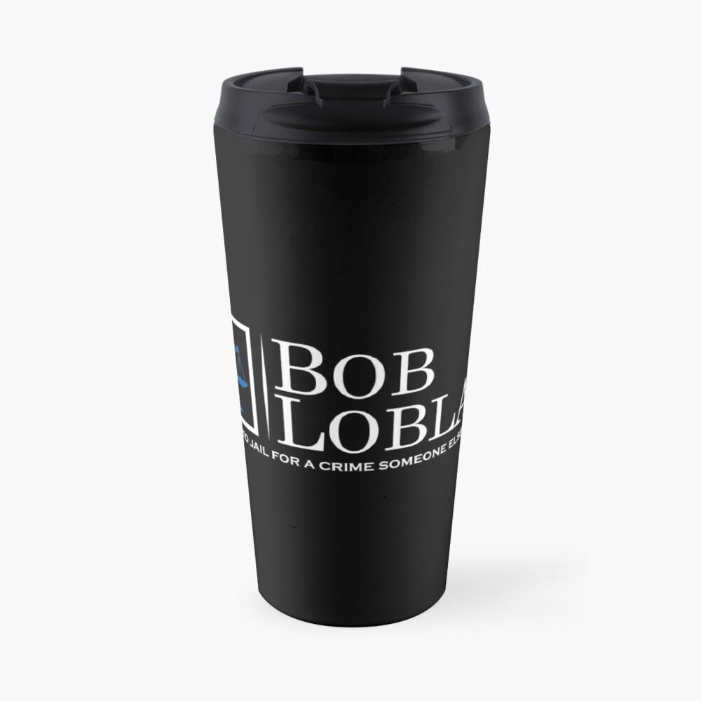 Bob Loblaw logo inspired by Arrested Development Travel Mug