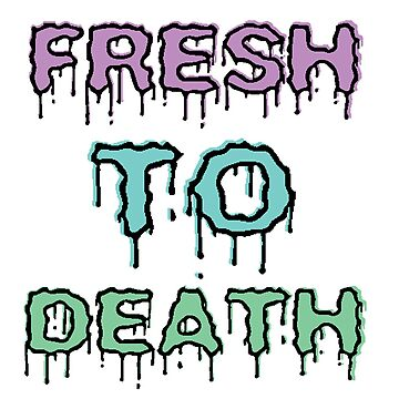 Fresh to Death by MissCellaneous