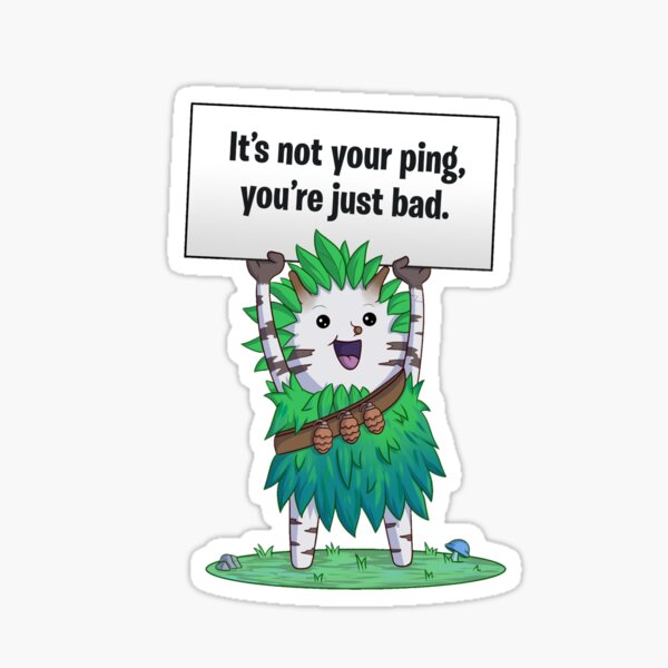 Not your ping fortnite Sticker