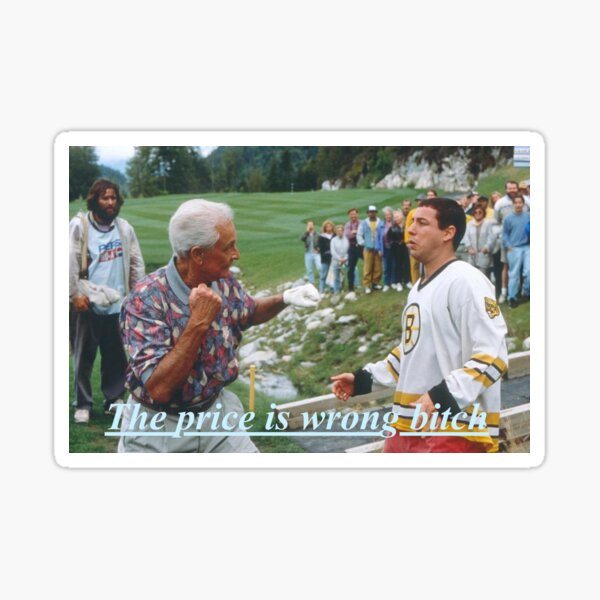 Happy Gilmore The price is wrong Sticker