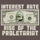 (Interest Rate) Rise Of The Proletariat by TopMarxTees