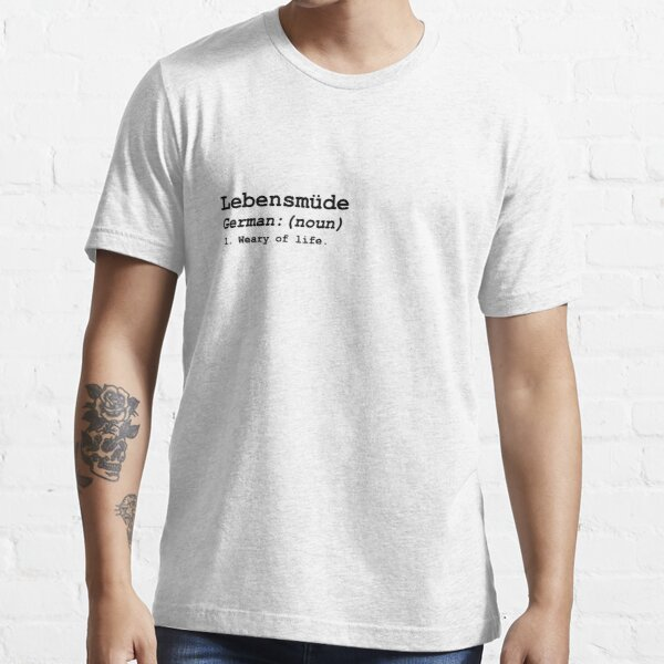 Lebensmüde Essential T-Shirt