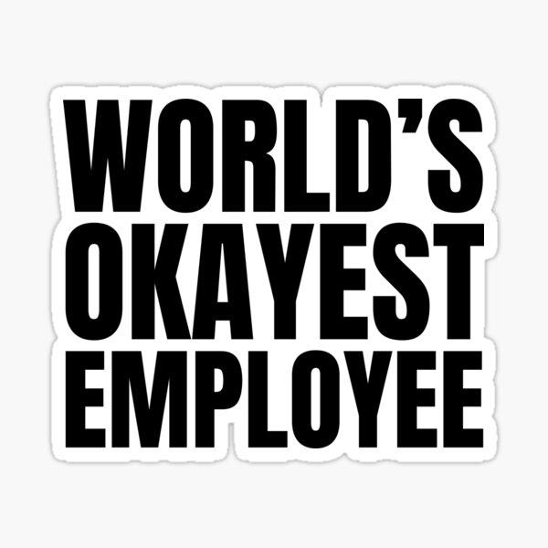 Worlds Okayest Employee Sticker
