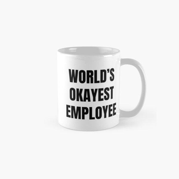 Worlds Okayest Employee Classic Mug