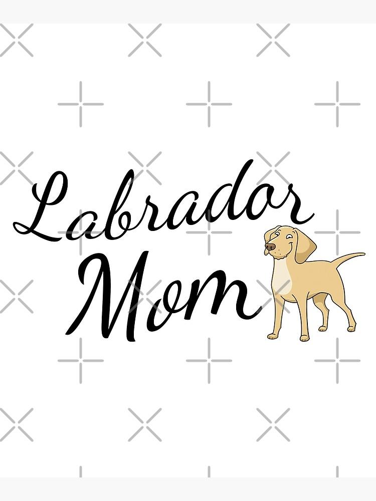 Labrador Mom by tribbledesign