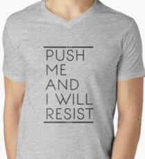 Push Me and I Will Resist Men's V-Neck T-Shirt