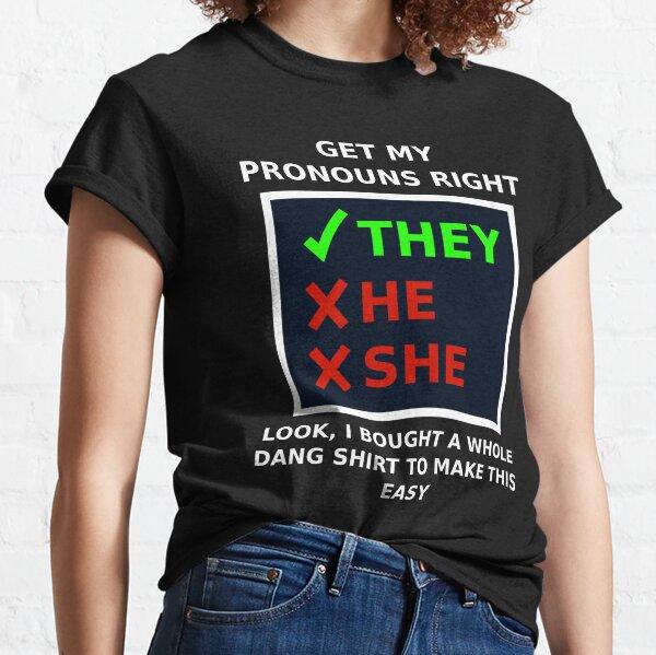 A Whole Dang Shirt Classic T-Shirt