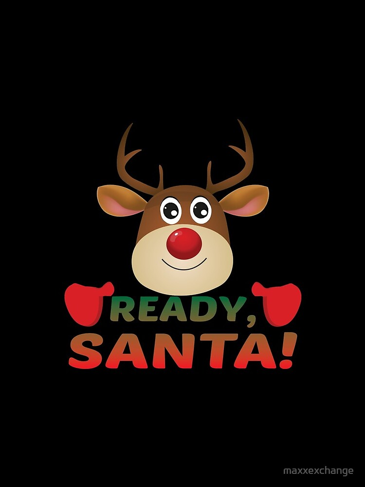 Christmas Rudolph, Ready Santa, Reindeer Miracle. by maxxexchange
